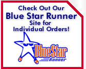 Check out our Blue Star Runner Site for Individual Orders!